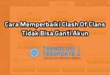 Photo of Cara Memperbaiki Clash Of Clans Tidak Bisa Ganti Akun