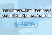 Cara Hapus Akun Facebook Milik Kita Melalui Handphone Android