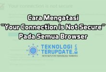 "Photo of Cara Mengatasi ""Your Connection is Not Secure"" Pada Semua Browser"