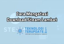 Photo of Cara Mengatasi Download Steam Lambat, Download Game Makin Ngebut