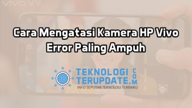 Photo of Cara Mengatasi Kamera HP Vivo Error Paling Ampuh